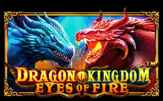 รีวิวเกมสล็อต Dragon Kingdom Eyes of Fire